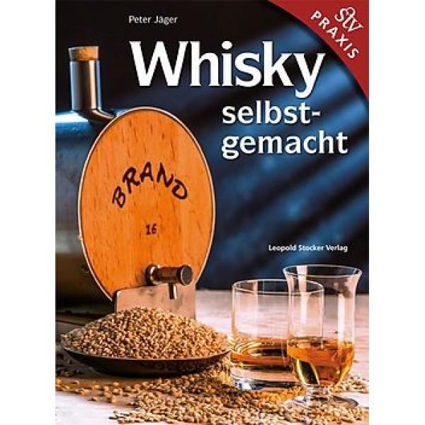 Whisky selbst gemacht Praxisbuch, Peter Jäger